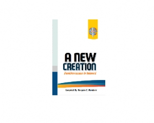 A New Creation (Foundation Lessons for Believers)