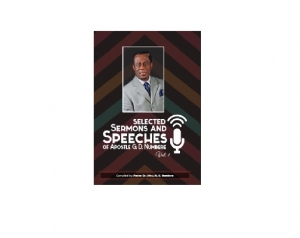 Selected Sermons and Speeches by Apostle Geoffrey D. Numbere (Vol. 1)