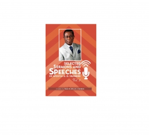 Selected Sermons and Speeches by Apostle Geoffrey D. Numbere (Vol.2)