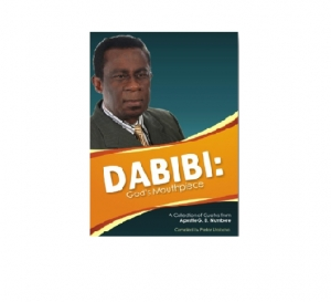 Dabibi: God's Mouthpiece (Notable Quotes by Apostle G. D. Numbere)